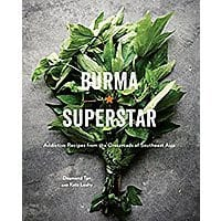 Burma Superstar: Addictive Recipes from the Crossroads of Southeast Asia Kindle Edition $1.99