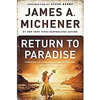 James A Michener's novel, Return to Paradise, Kindle Edition, $  2.99 at Amazon (was $  11.99)