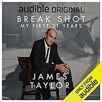 James Taylor: Break Shot: My First 21 Years: An Audio Memoir (Audiobook) Free Image