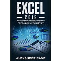EXCEL 2019: A Comprehensive Beginners Guide to Learn Excel 2019 Step by Step from A - Z Kindle edition free on Amazon Image