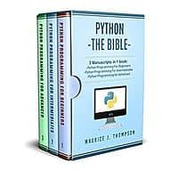 Python: 3 Manuscripts in 1 book: - Python Programming For Beginners - Python Programming For Intermediates - Python Programming for Advanced Image
