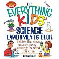 The Everything Kids' Science Experiments Book: Boil Ice, Float Water, Measure Gravity-Challenge the World Around You! $5.03