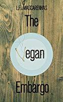 The Vegan Embargo: A Novel Kindle Edition (FREE) Image