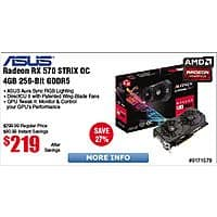 Asus RX 570 Strix OC 4GB Video Card $  219  MSI RX 550 Aero ITX $  84