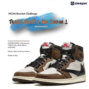 Sleeper - Travis Scott x Air Jordan 1s - March Madness Bracket Challenge