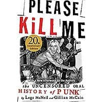 Please Kill Me: The Uncensored Oral History of Punk [Kindle Edition]  $  1.99 ~ Amazon
