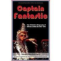 Captain Fantastic: The Definitive Biography of Elton John in the '70s [Kindle Edition] Free ~ Amazon Image