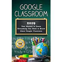 Google Classroom: 2019 User Manual [Kindle Edition] Free ~ Amazon Image