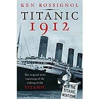 Titanic 1912: The Original News Reporting of the Sinking of the Titanic [Kindle Edition] Free ~ Amazon Image