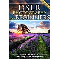 DSLR Photography for Beginners [Kindle Edition] Free ~ Amazon Image