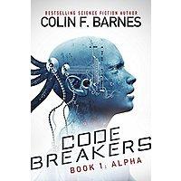 Colin F. Barnes Code Breakers: Alpha [Kindle Edition] Free ~ Amazon Image