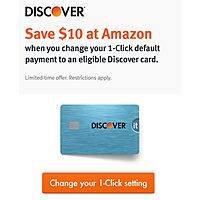 Amazon: Change 1-Click Payment to Discover Card, Get $10 Credit  Free (Valid for Select Cardholders)