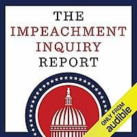 The Impeachment Inquiry Report - FREE audiobook pre-order @ Amazon and Audible Image
