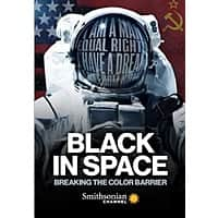 Black in Space: Breaking the Color Barrier - FREE documentary @ Google Play, FandangoNow and iTunes Image