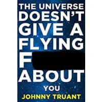 The Universe Doesn't Give a Flying F*ck About You (Epic series Book 1) Kindle Edition FREE