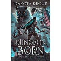 FREE eBook - Dungeon Born (by Dakota Krout, LitRPG) Image