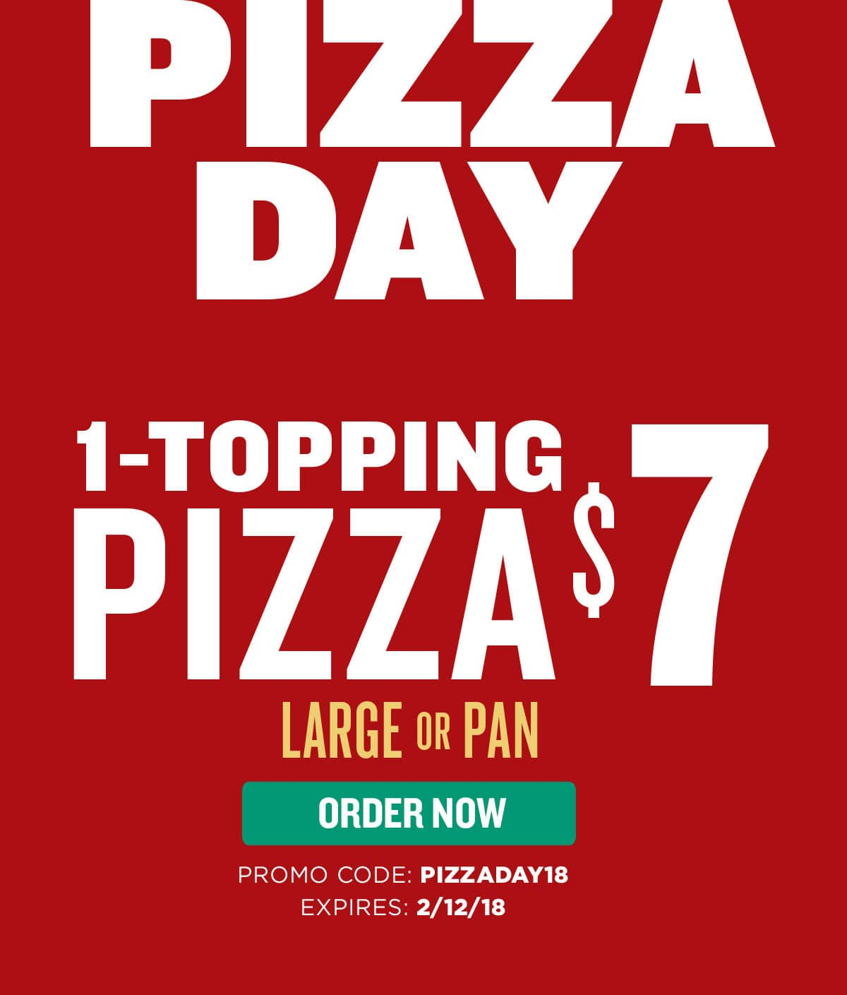 $7 Large 1 Topping Pizza- Papa Johns With promo code PIZZADAY18