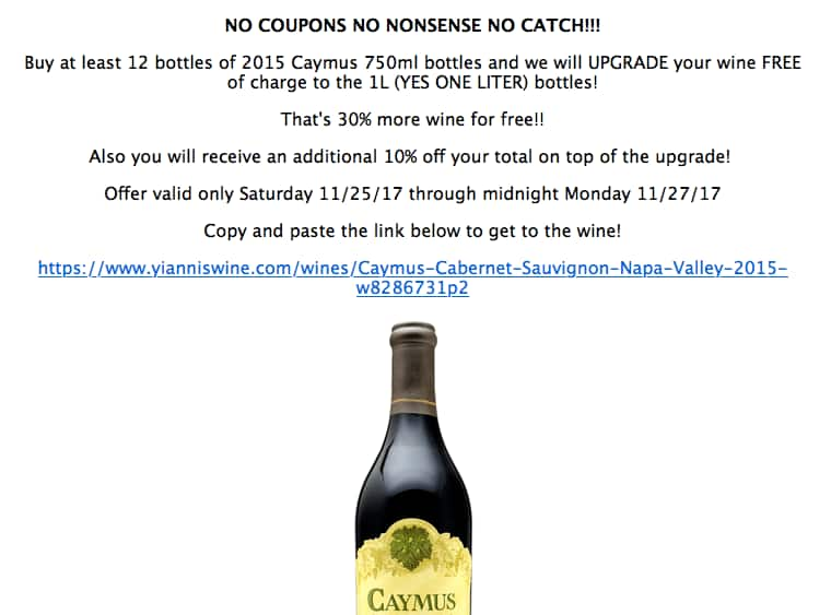 Buy 12 x 750ml btls of 2015 Caymus Cabernet at $79.99, get upgraded to 12 x 1 LITER bottles for free AND a 10% case discount on top of that