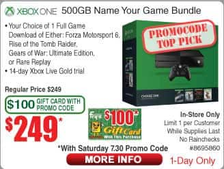Xbox One 500GB name your game bundle for $249.00 includes a $100.00 Fry's gift card with promo code B&M only