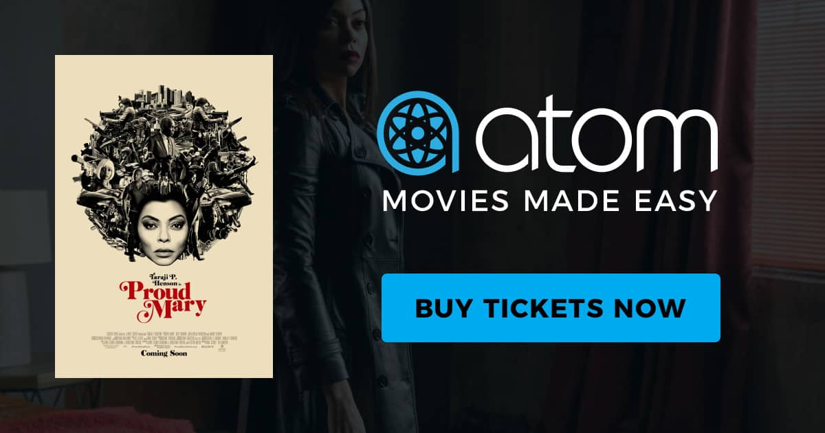 AtomTickets.com: Proud Mary B1G1 Movie Ticket