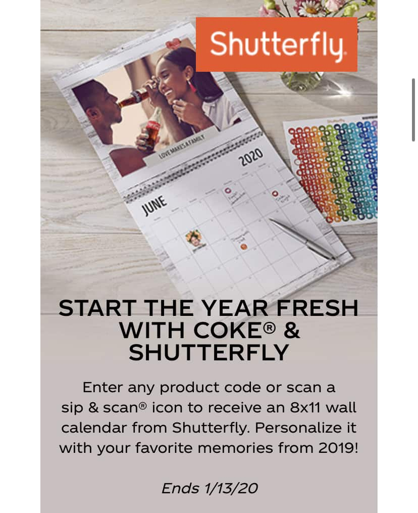 Coke Rewards: Enter any product code or scan a sip & scan® icon to receive an 8x11 wall calendar from Shutterfly