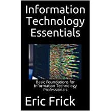 Free Kindle eBooks by Eric Frick : 1. Information Technology Essentials 2. The Beginner's Guide to C# 3. How to Become a Successful Programmer 4. Cloud Computing Development, etc