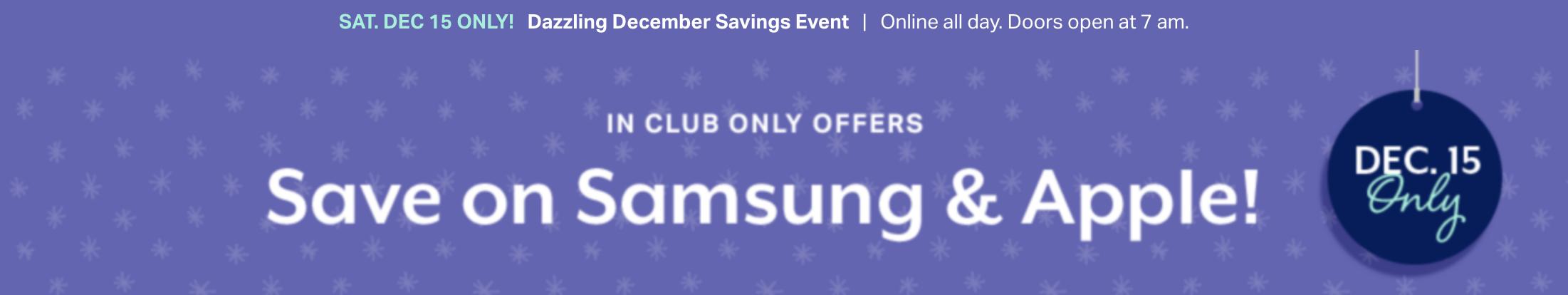 Sams club One day Event on Saturday, Dec.15th.