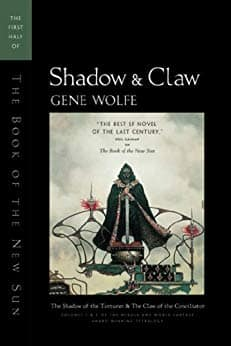 Shadow & Claw: The First Half of 'The Book of the New Sun' by Gene Wolfe (Kindle Edition) $2.99 on Amazon