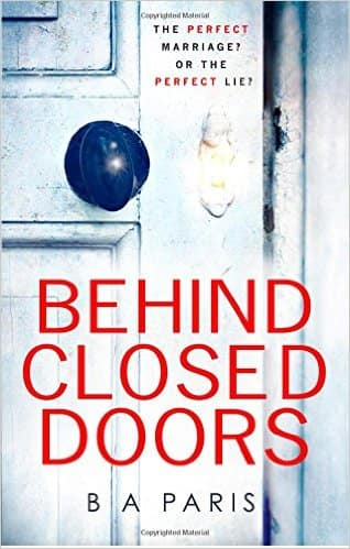 FREE Copy of Behind Closed Doors Book by B.A. Paris (1st 10,000 Only)