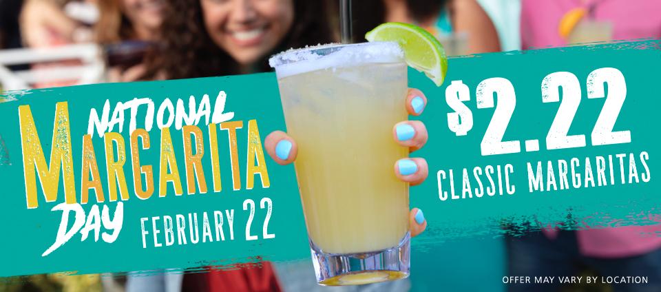 National Margarita Day - Saturday 2/22 $2