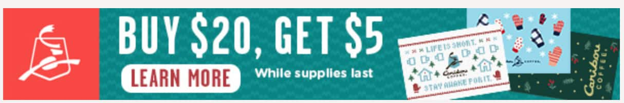 Caribou  Coffee Gift card Buy$20 and Get $5 Card(Cyber Monday Special)