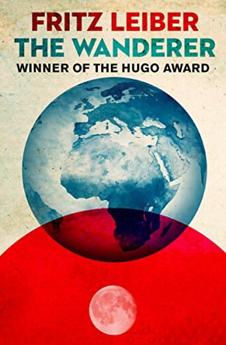 The Wanderer by Fritz Lieber, 1965 Hugo winner for Kindle $0.99