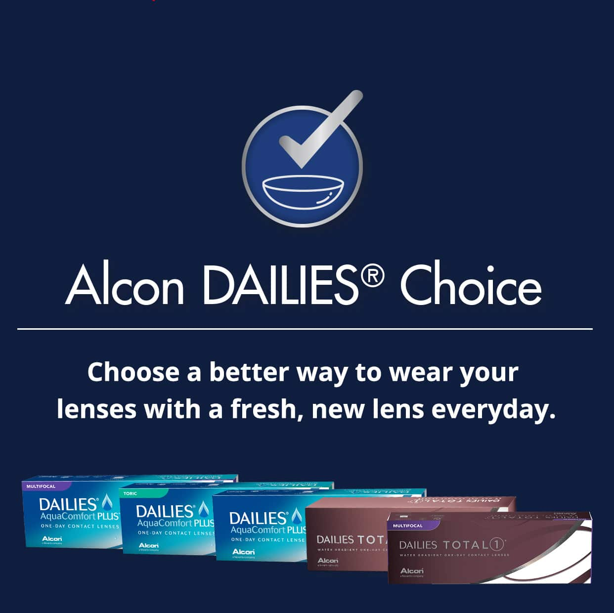 Alcon DAILIES $200 Rebate For NEW Patients to DAILIES TOTAL1® or DAILIES® AquaComfort Plus®  contact lenses.