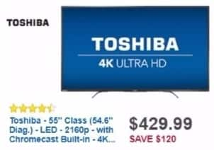 """Best Buy Weekly Ad: Toshiba 55"""" Class LED 4K Ultra HDTV with Chromecast Built In for $429.99"""