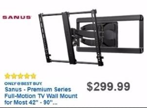 "Best Buy Weekly Ad: Sanus Large Full-Motion Mount for TVs 42""-90"" for $249.99"