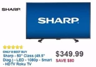 "Best Buy Weekly Ad: Sharp - 50"" Class (49.5"" Diag.) - LED - 1080p - Smart - HDTV Roku TV for $349.99"