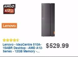 Best Buy Weekly Ad: Lenovo Desktop with AMD A12 Processor for $479.99