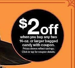 Target Weekly Ad: $2 off With purchase of any two 14-oz. or larger bagged candy - $2 off
