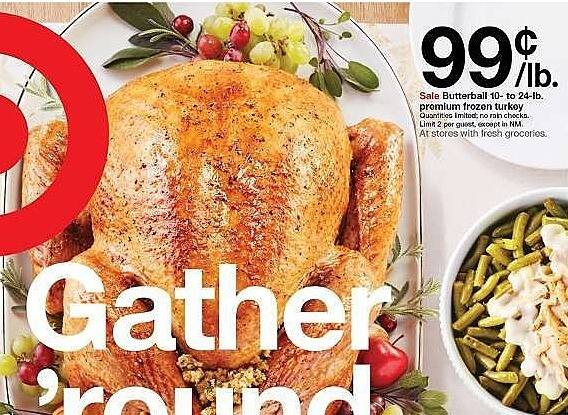 Target Weekly Ad: Butterball Frozen Turkey - 12-16lbs - price per lb. - .99/ lb.