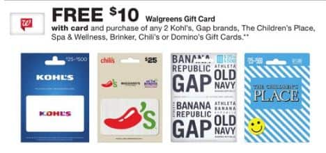 Walgreens in store. FREE $10 Walgreens Gift Card with purchase of 2x Dominos ($15 each),Kohl's, Gap brands,The Children's Place, Brinker, or Chili's Gift card