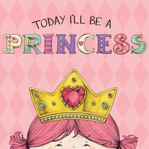 Today I'll Be a Princess $4.23