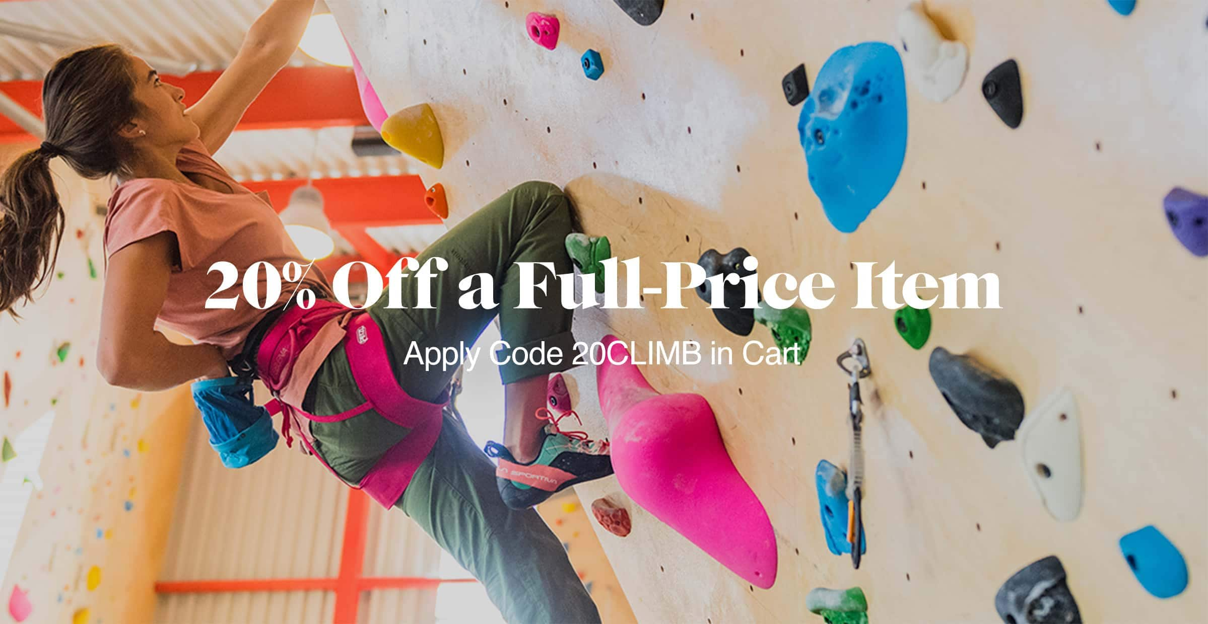 20% off any full price climbing gear with 20CLIMB