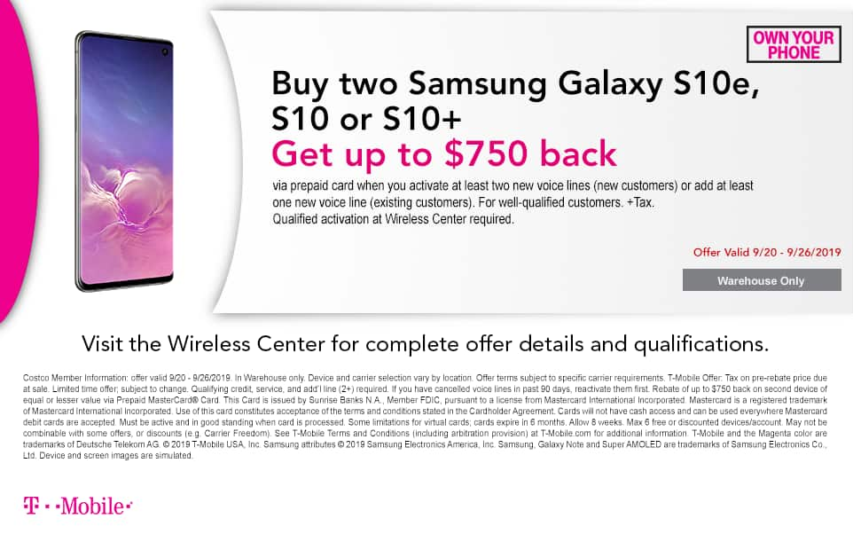 Costco Samsung Galaxy s10 bogo 750 off after rebate card.  Any t-mobile plan new line required.