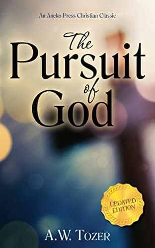 A. W. Tozer's The Pursuit of God - - Free Kindle Download