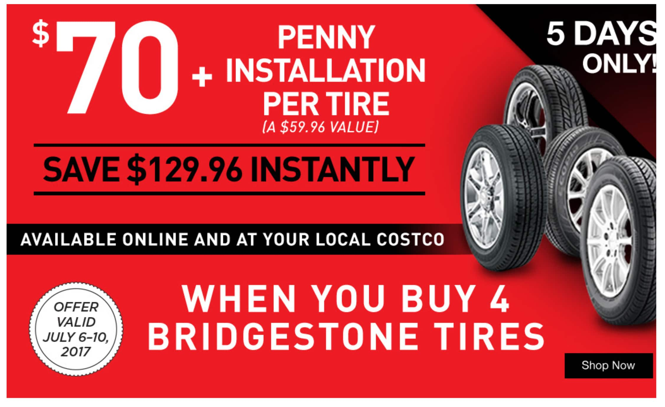 Costco - $70 OFF a Set of 4 Bridgestone Tires + 1¢ tire installation - through 7/10 (extended ...
