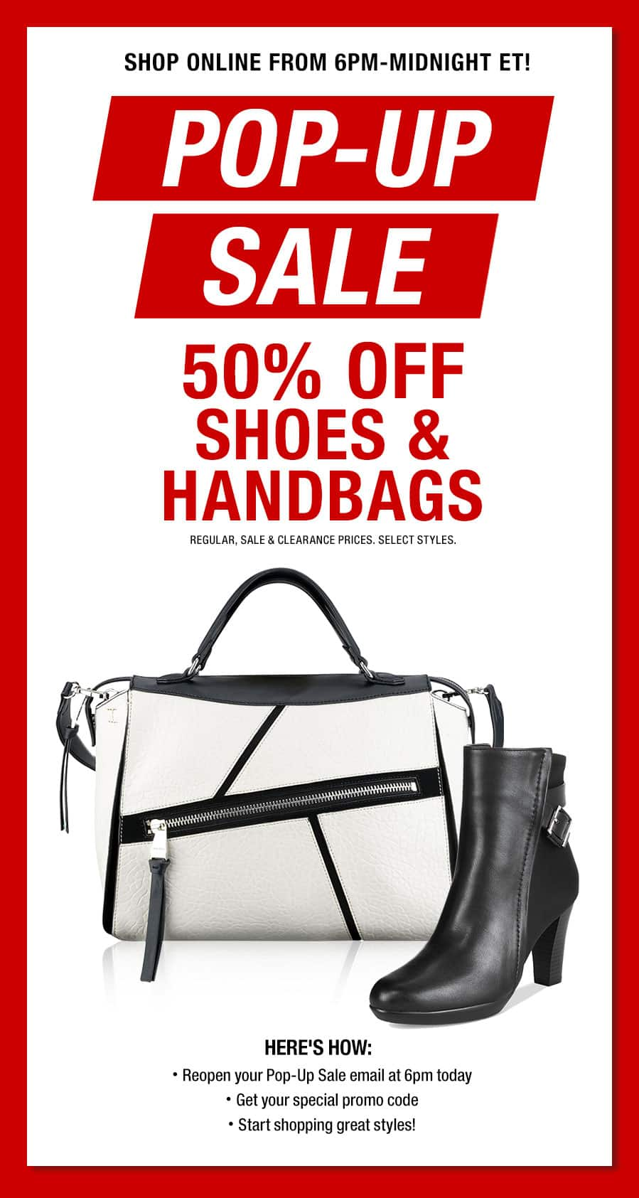 LIVE! - Macys.com Pop-up Sale: 50% Handbags and Shoes (Regular, Sale or Clearance Items). Tonight from 6PM Eastern util Midnight.