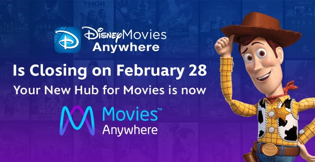 Heads Up:  Disney Movies Anywhere is Closing On Feb.28. To Keep Movies, Move to Movies Anywhere Platform.