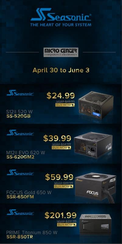 Seasonic Power Supply deals @microcenter: 520W $25AR, 620W $40AR, etc.