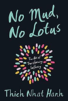 No Mud, No Lotus: The Art of Transforming Suffering (Kindle eBook) $1.99