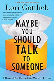 Maybe You Should Talk to Someone: A Therapist, HER Therapist, and Our Lives Revealed (Kindle eBook) $3.99